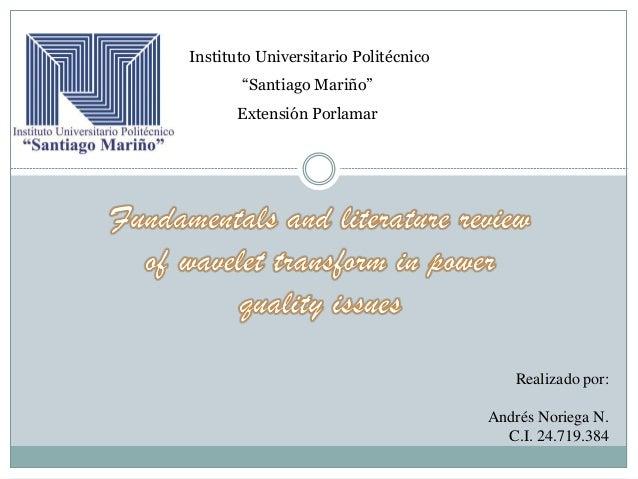 """Instituto Universitario Politécnico """"Santiago Mariño"""" Extensión Porlamar Realizado por: Andrés Noriega N. C.I. 24.719.384"""