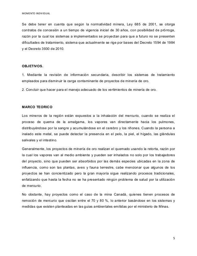 MOMENTO INDIVIDUAL Se debe tener en cuenta que según la normatividad minera, Ley 685 de 2001, se otorga contratos de conce...