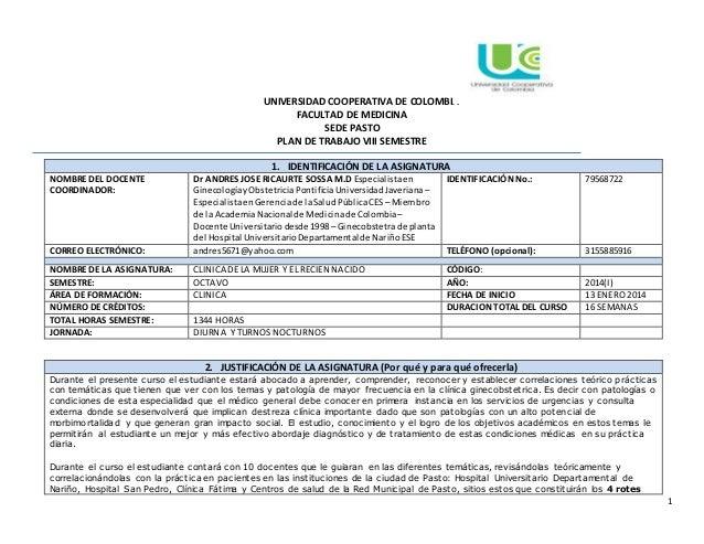 UNIVERSIDAD COOPERATIVA DE COLOMBIA FACULTAD DE MEDICINA SEDE PASTO PLAN DE TRABAJO VIII SEMESTRE 1 1. IDENTIFICACIÓN DE L...