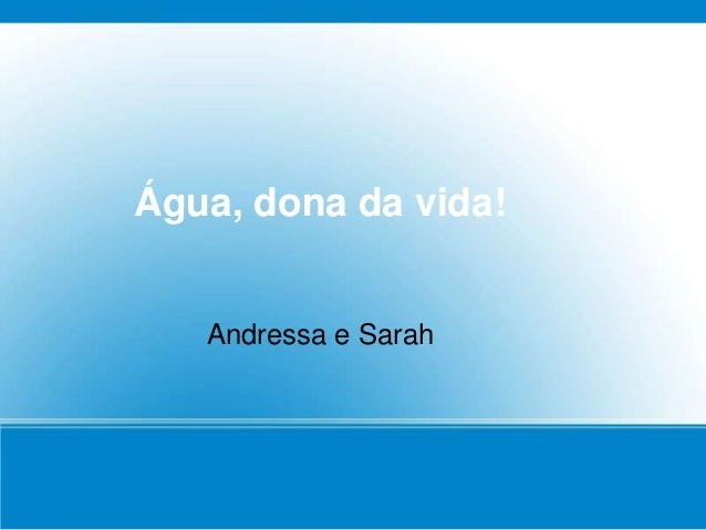 Água, dona da vida! Andressa e Sarah