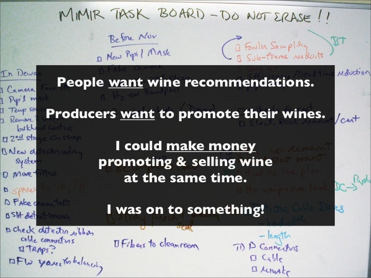 People want wine recommendations.Producers want to promote their wines.         I could make money       promoting & selli...