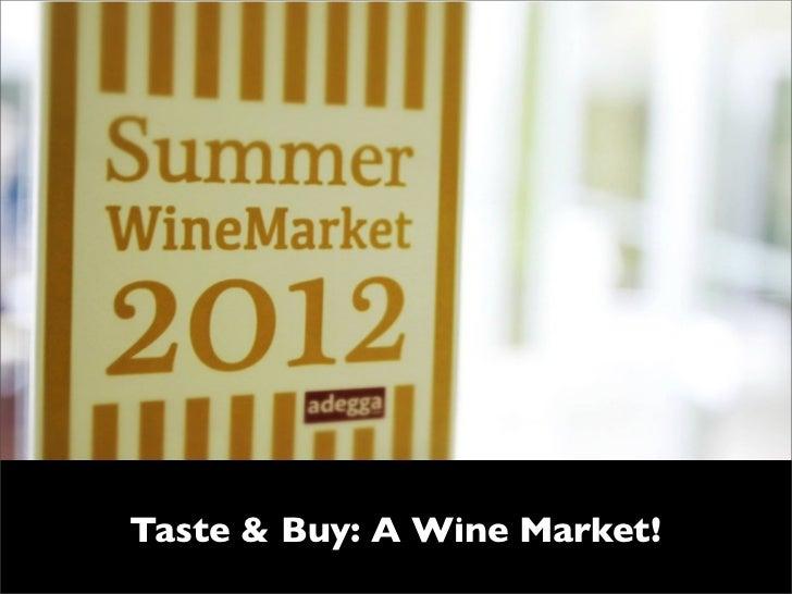 Taste & Buy: A Wine Market!
