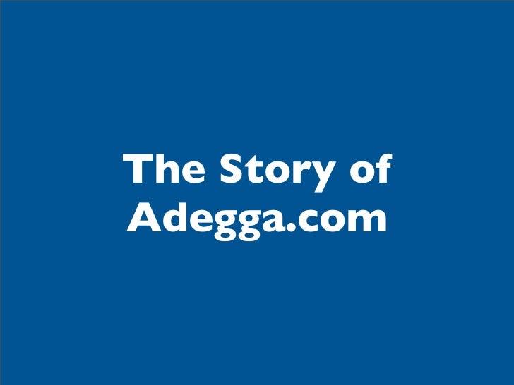 The Story ofAdegga.com