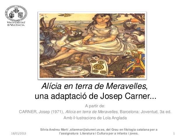 Alícia en terra de Meravelles,             una adaptació de Josep Carner...                                       A partir...