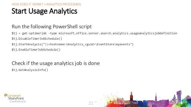 Start Usage Analytics Run the following PowerShell script $tj = get-sptimerjob -type microsoft.office.server.search.analyt...