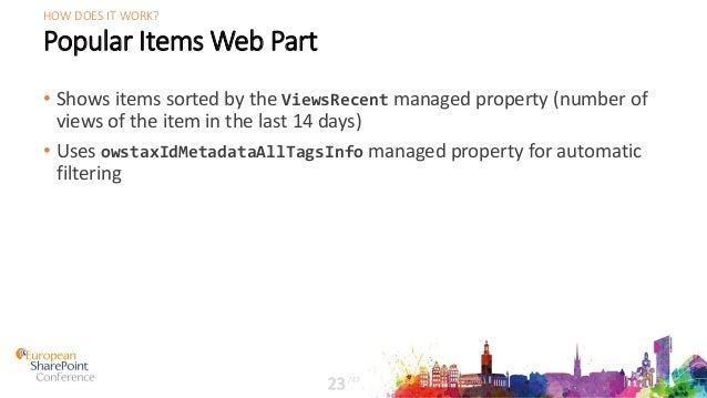 Popular Items Web Part • Shows items sorted by the ViewsRecent managed property (number of views of the item in the last 1...