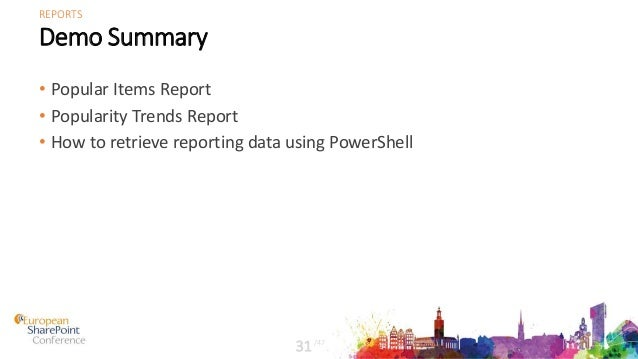 Demo Summary • Popular Items Report • Popularity Trends Report • How to retrieve reporting data using PowerShell /47 31 RE...