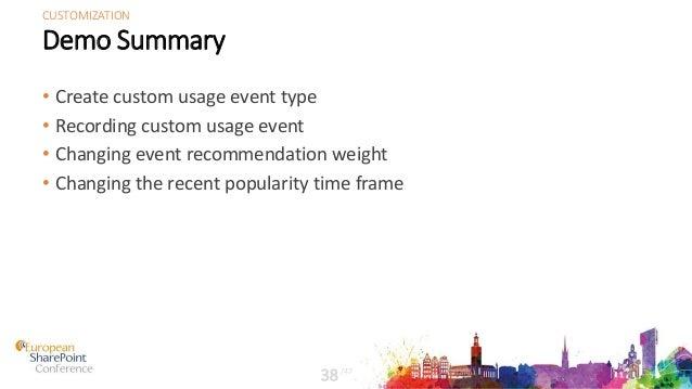 Demo Summary • Create custom usage event type • Recording custom usage event • Changing event recommendation weight • Chan...