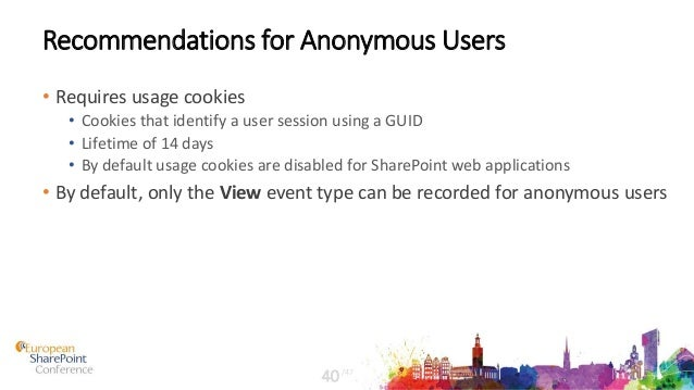 Recommendations for Anonymous Users • Requires usage cookies • Cookies that identify a user session using a GUID • Lifetim...