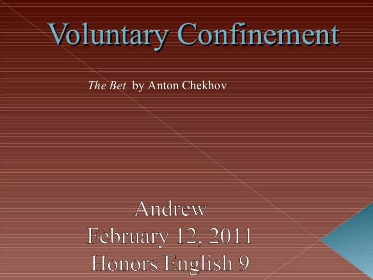 Voluntary Confinement The Bet  by Anton Chekhov