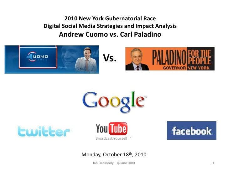 2010 New York Gubernatorial Race<br />Digital Social Media Strategies and Impact Analysis<br />Andrew Cuomo vs. Carl Palad...