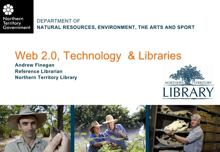 Web 2.0, Technology  & Libraries Andrew Finegan Reference Librarian Northern Territory Library