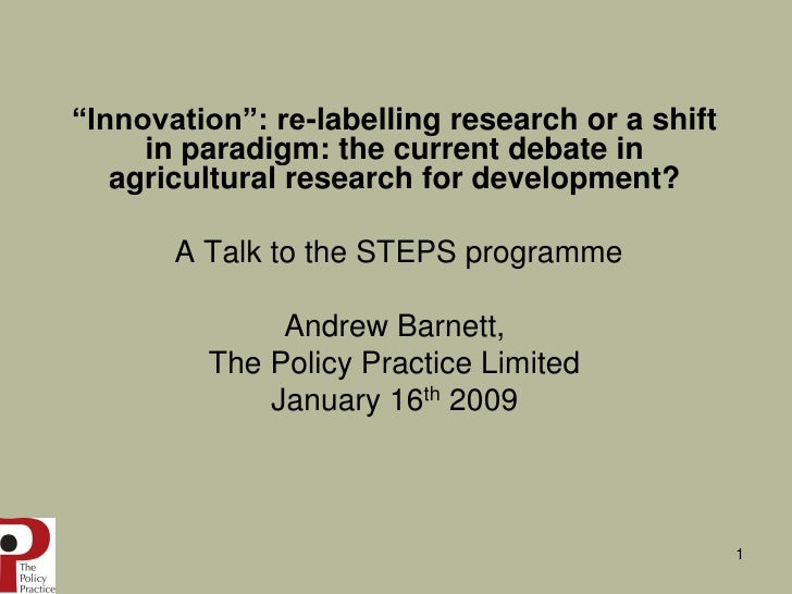 """Innovation"": re-labelling research or a shift      in paradigm: the current debate in    agricultural research for develo..."