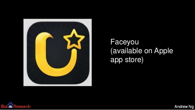 Andrew NgAndrew Ng Faceyou (available on Apple app store)