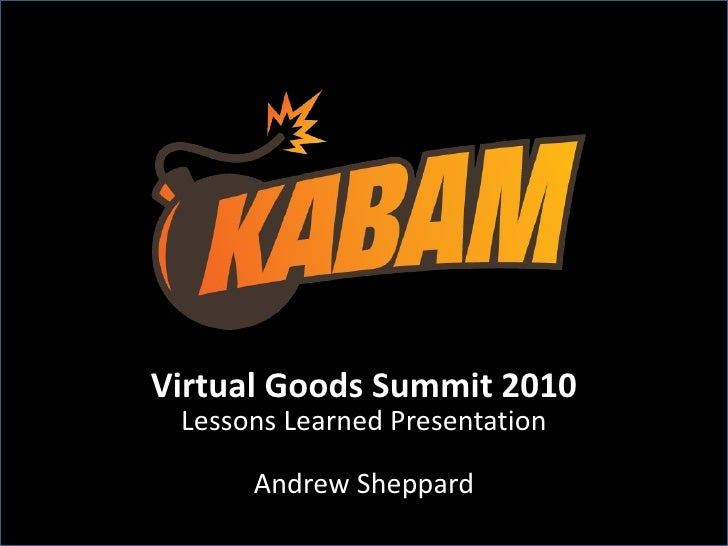 Virtual Goods Summit 2010 Lessons Learned Presentation Andrew Sheppard