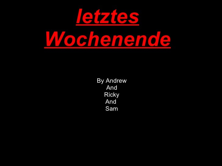 letztes Wochenende By Andrew And Ricky And  Sam