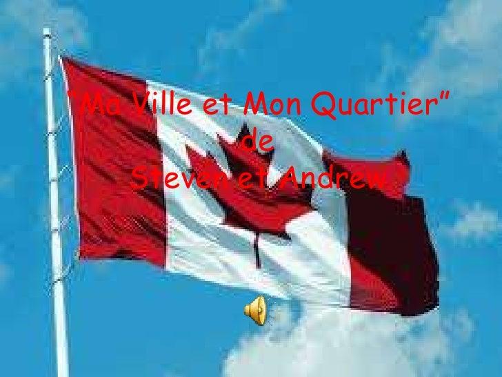 """""""Ma Ville et Mon Quartier""""<br />de<br />Steven et Andrew<br />"""