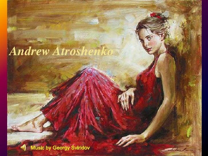 Andrew Atroshenko<br />Music by GeorgySviridov<br />