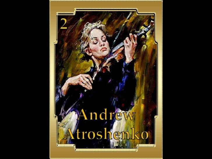 2<br />Andrew<br />Atroshenko<br />