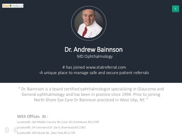 1 Dr. Andrew Bainnson MD Ophthalmology # has joined www.statreferral.com -A unique place to manage safe and secure patient...