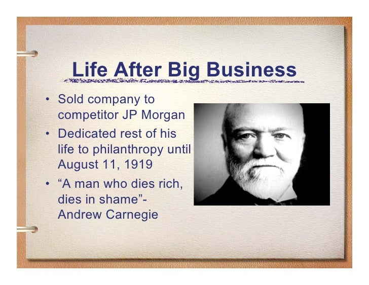 a biography of andrew carnegie an american businessman from the 19th century One of the major figures in american history, andrew carnegie was andrew carnegie was a ruthless businessman who realities of the late 19th century.