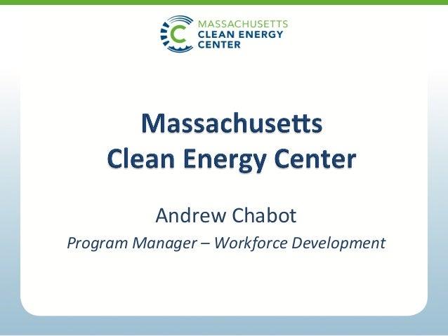 Andrew  Chabot   Program  Manager  –  Workforce  Development