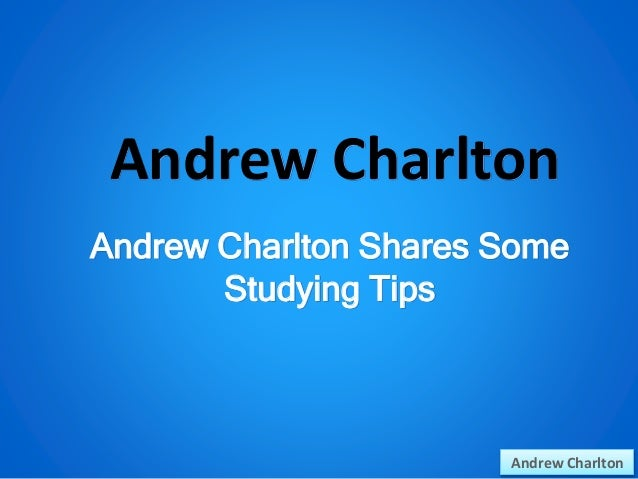 Andrew Charlton Shares Some Studying Tips Andrew Charlton Andrew Charlton