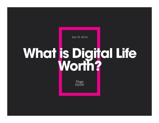 What is Digital Life Worth? Huge SXSW July 25, 2014