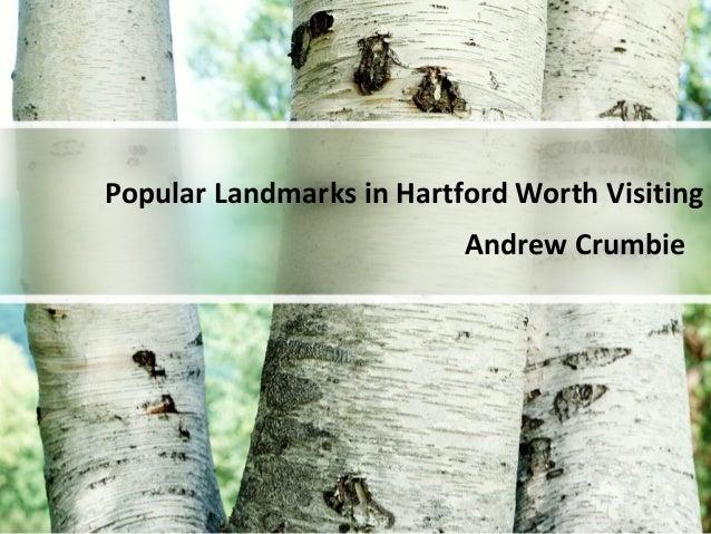 Andrew Crumbie Popular Landmarks in Hartford Worth Visiting