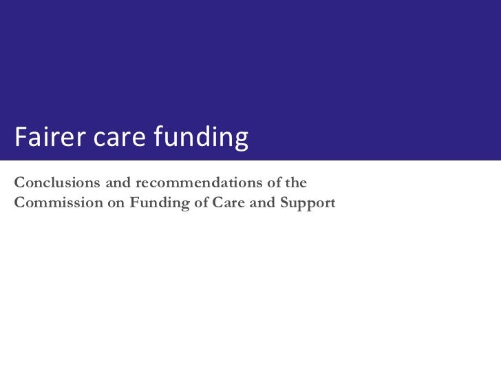 Conclusions and recommendations of the Commission on Funding of Care and Support Fairer care funding