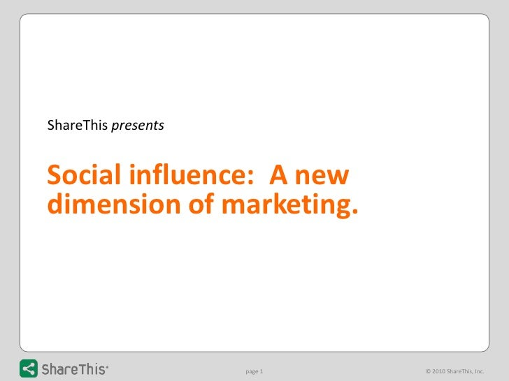 ShareThisIntroduction<br />ShareThis presents<br />Social influence:  A new dimension of marketing. <br />ShareThisIntrodu...