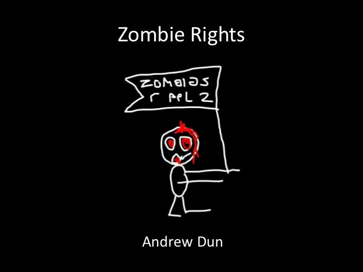 Zombie Rights  Andrew Dun