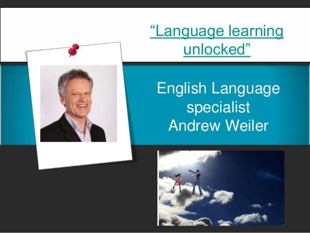 """Language learning unlocked"" English Language specialist Andrew Weiler"