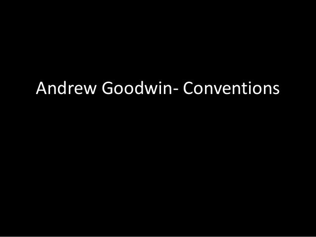 Andrew Goodwin- Conventions of a music video