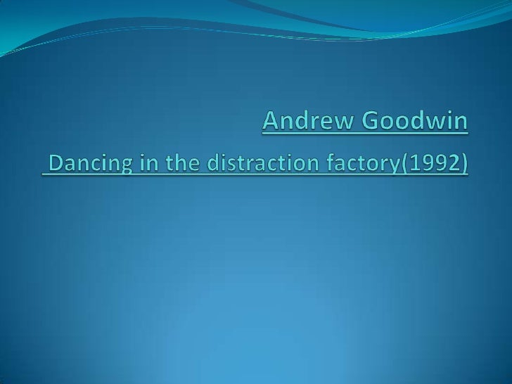 Andrew GoodwinDancing in the distraction factory(1992)<br />