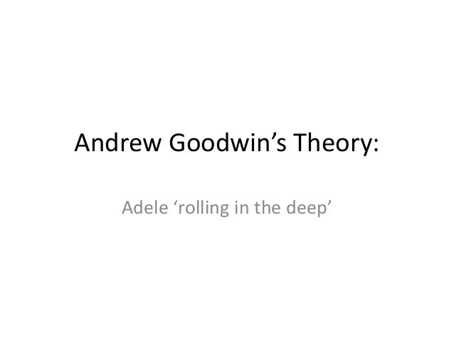 Andrew Goodwin's Theory: Adele 'rolling in the deep'