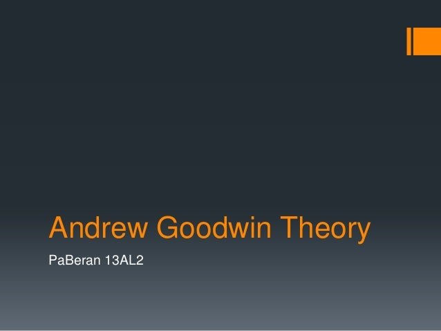 Andrew Goodwin Theory PaBeran 13AL2