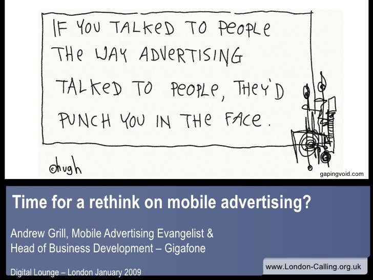 Time for a rethink on mobile advertising? Andrew Grill, Mobile Advertising Evangelist &  Head of Business Development – Gi...