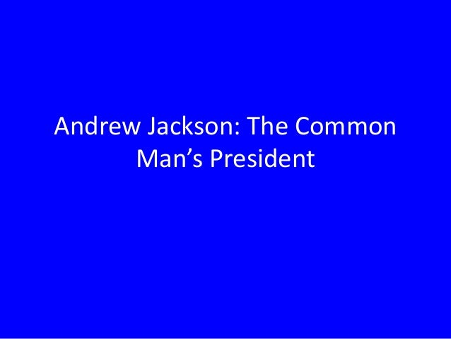 jackson frq common man 2nd quarter - ap us history - 2nd period day date topic assignment due date m 5 oct 19 corrupt bargain, election of andrew jackson - arguments for and against.