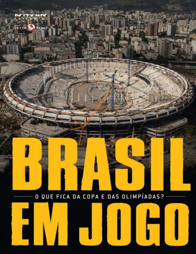 Sobre Brasil em jogo Juca Kfouri Ter um olhar crítico sobre os megaeventos no Brasil não é patriótico nem antipatriótico. ...