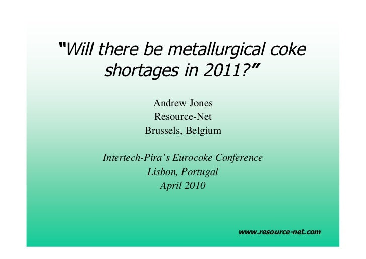 """""""Will there be metallurgical coke       shortages in 2011?""""                Andrew Jones                 Resource-Net      ..."""