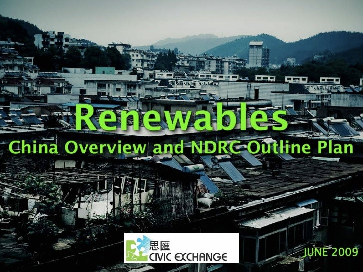Civic Exchange - 2009 Energy Conference No. 10- China Overview and NDRC Outline Plan