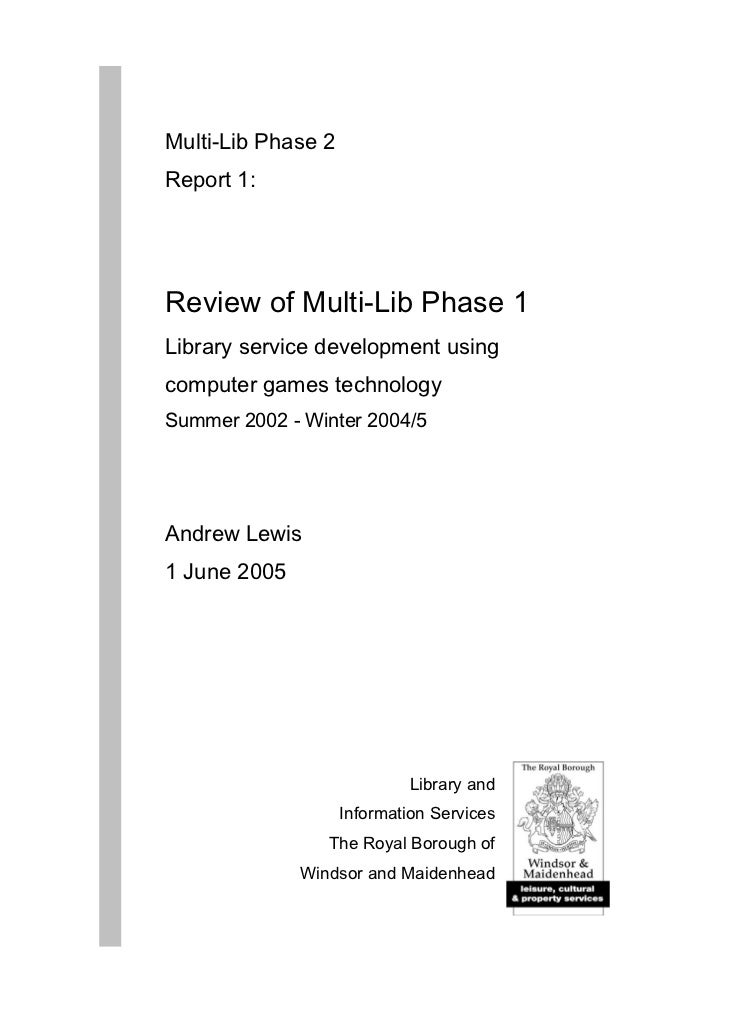 Multi-Lib Phase 2Report 1:Review of Multi-Lib Phase 1Library service development usingcomputer games technologySummer 2002...