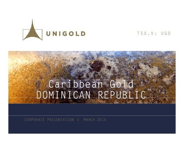 T S X . V : U G D Caribbean Gold DOMINICAN REPUBLIC Caribbean Gold DOMINICAN REPUBLICDOMINICAN REPUBLICDOMINICAN REPUBLIC ...