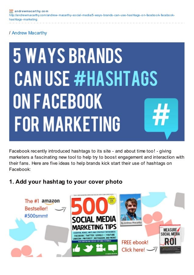 andrewmacart hy.com http://andrewmacarthy.com/andrew-macarthy-social-media/5-ways-brands-can-use-hashtags-on-facebook-face...