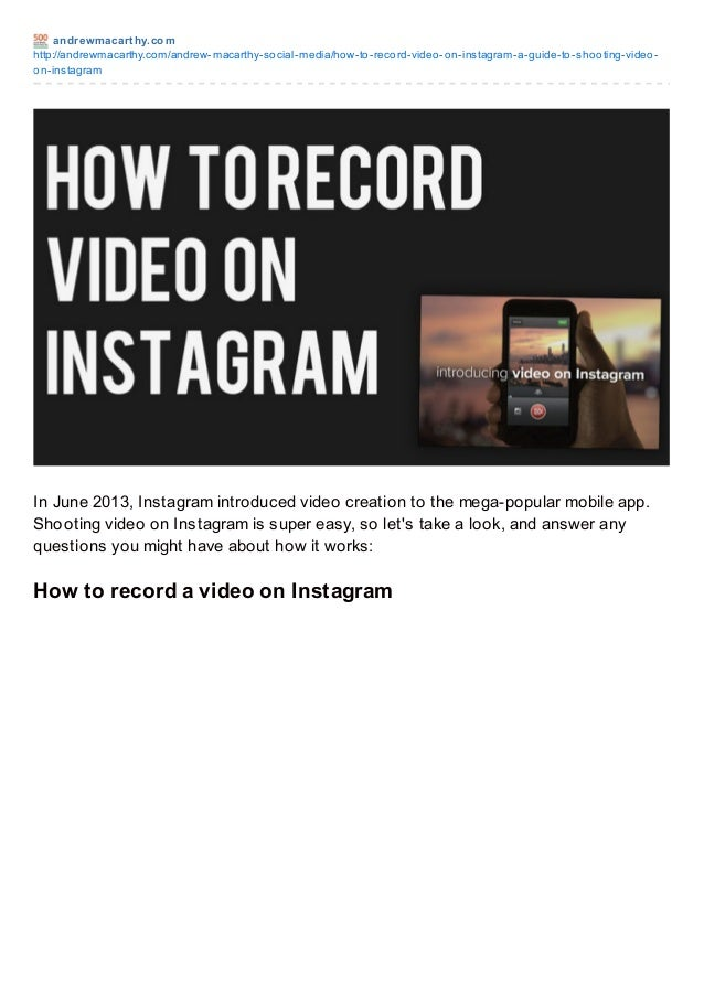 andrewmacart hy.comhttp://andrewmacarthy.com/andrew-macarthy-social-media/how-to-record-video-on-instagram-a-guide-to-shoo...