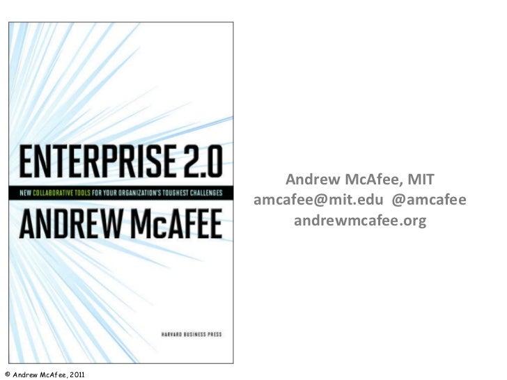 Andrew McAfee, MIT amcafee@mit.edu  @amcafee andrewmcafee.org