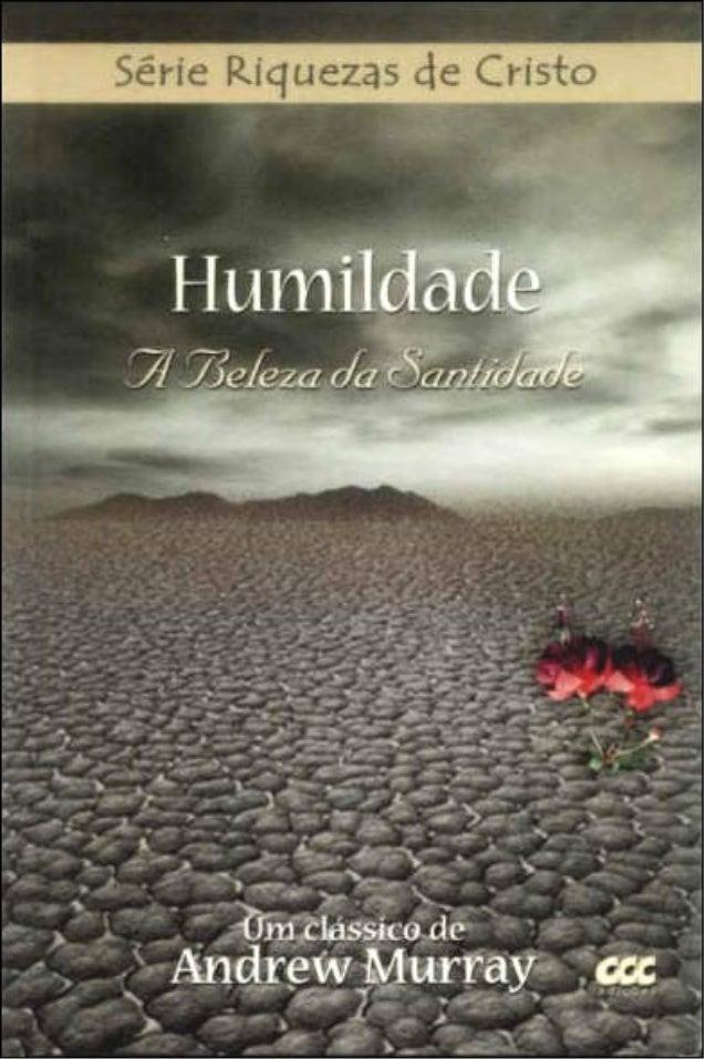 Série Riquezas de Cristo Humildade A Beleza da Santidade AndrewMurray