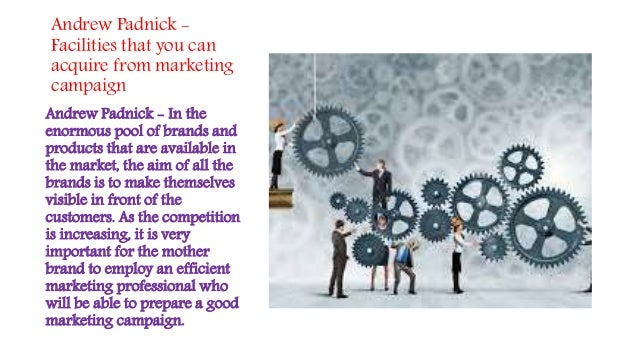Andrew Padnick - Facilities that you can acquire from marketing campaign Andrew Padnick - In the enormous pool of brands a...