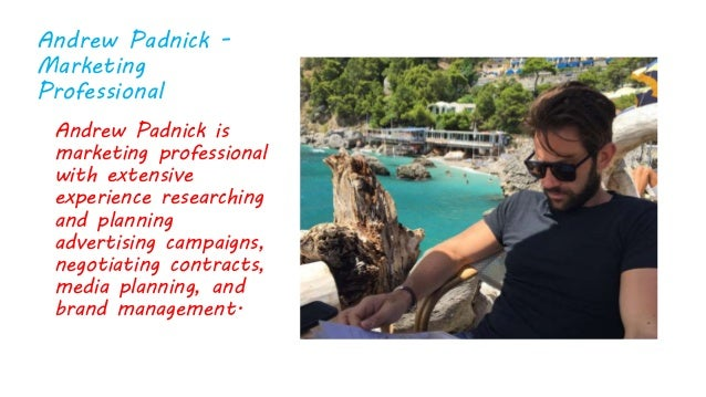Andrew Padnick - Marketing Professional Andrew Padnick is marketing professional with extensive experience researching and...